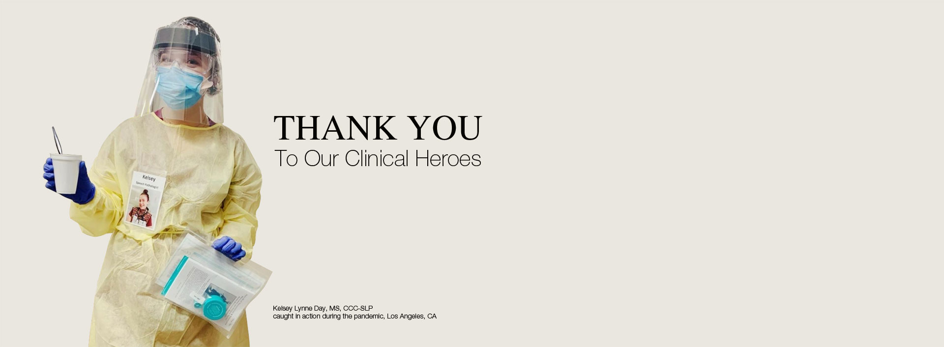 Thank You to Our Clinical Heroes